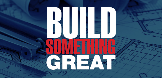 BUILD SOMETHING GREAT
