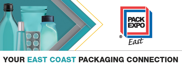 PACK EXPO East | YOUR EAST COAST PACKAGING CONNECTION