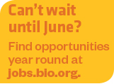 Can't wait until June? Find opportunities year round at jobs.bio.org