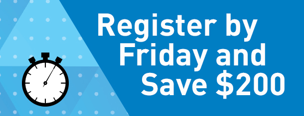 Register by Friday and Save $200